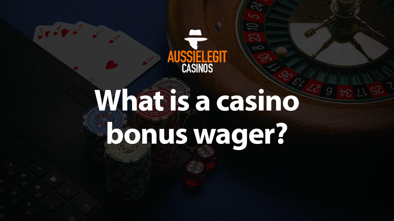 What is a casino bonus wager?