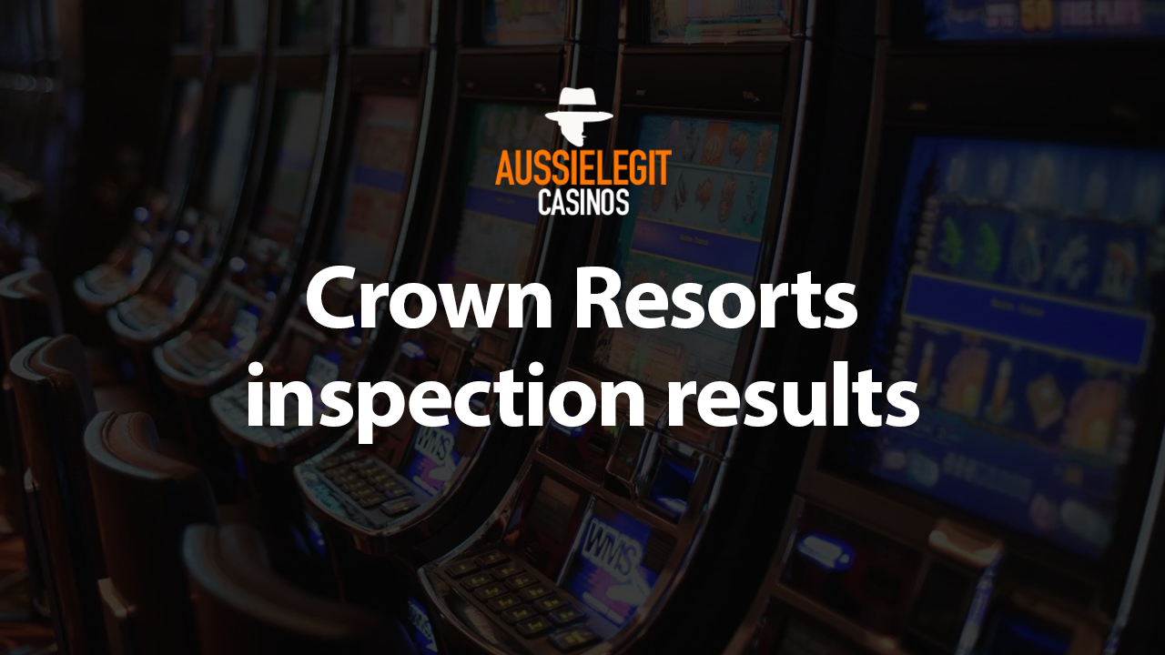 Crown Resorts inspection results
